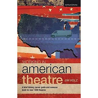 Working in American Theatre by Volz & Jim