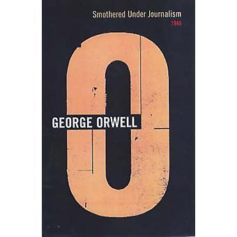 Gesmoord onder journalistiek - 1946 door George Orwell - P. H. Davison - 9