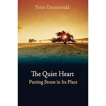 Le cœur tranquille - mettre l'accent à sa Place par Peter Grunewald - Ter