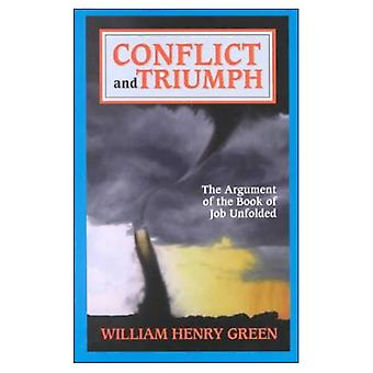 Conflict and Triumph: The Argument of the Book of Job Unfolded