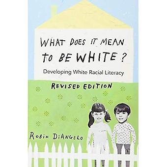 What Does it Mean to be White?: Developing White Racial Literacy (Counterpoints)