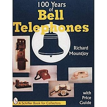 One Hundred Years of Bell Telephone (Schiffer Book for Collectors)