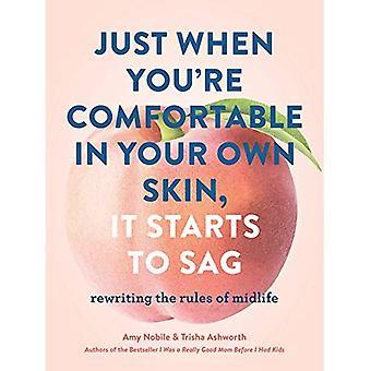 Bare når du er komfortabel i huden din egen, det begynner å Sag: skrive reglene i Midlife