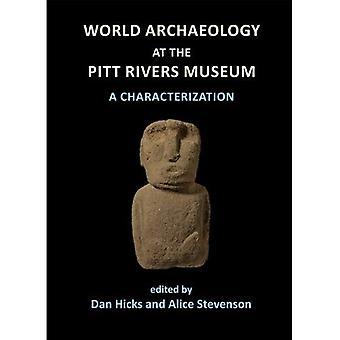 Världen arkeologi på Pitt Rivers Museum: en karakterisering