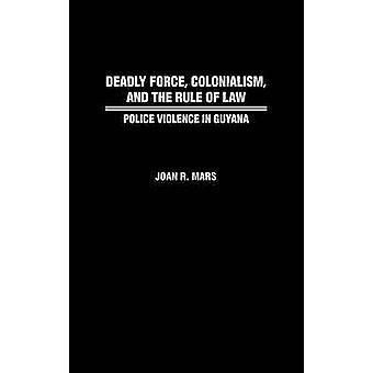 Colonialismo de fuerza letal y el imperio de la ley de violencia de policía en Guyana por Marte y Joan R.