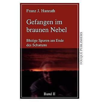 Gefangen Im Braunen Nebel Band II Hanrath & Franz J.