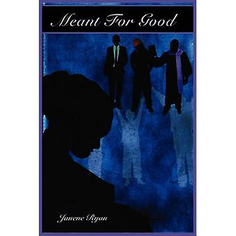 Meant for Good by Ryan & Janene