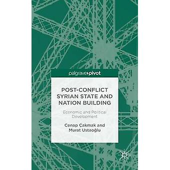 PostConflict Syrian State and Nation Building Economic and Political Development by akmak & Cenap