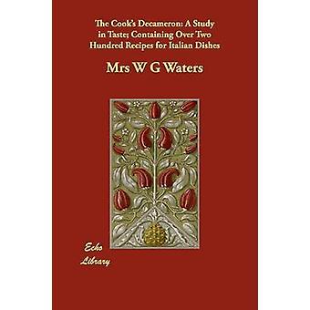 Die Köche Decameron A Studie im Geschmack, enthält mehr als 200 Rezepte für italienische Gerichte von Gewässern & Frau W G