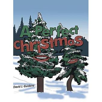 A Perfect Christmas by Guidera & David J.