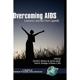 Overcoming AIDS Lessons Learned from Uganda Hc by Morisky & Donald E.