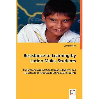 Widerstand zum Lernen von Latino Männer Studenten durch Pulido & James