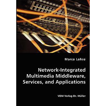NetworkIntegrated Multimedia Middleware servicios y aplicaciones por Lohse y Marco