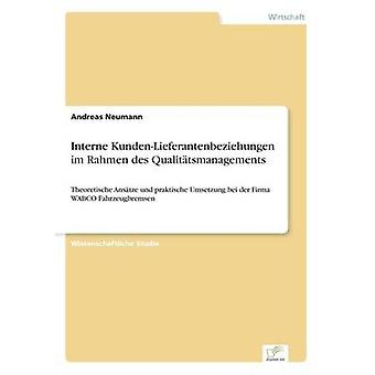Internet KundenLieferantenbeziehungen im Rahmen des Qualittsmanagements av Neumann & Andreas