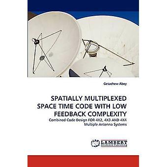 Ruimtelijk Multiplexed ruimtetijd code met lage feedback complexiteit door Getachew Abey