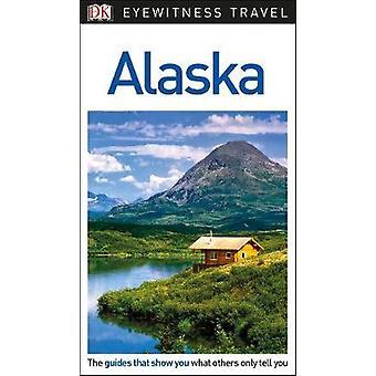 DK Eyewitness Travel Guide Alaska by DK - 9780241277812 Book