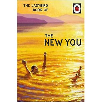 The Ladybird Book of The New You (Ladybird for Grown-Ups) by Jason Mo