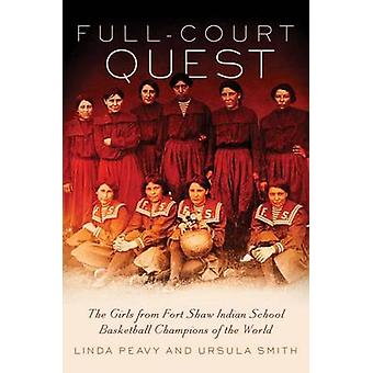 Full-Court Quest - The Girls from Fort Shaw Indian School Basketball C