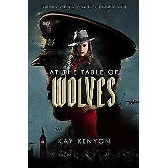 At the Table of Wolves by Kay Kenyon - 9781481487795 Book