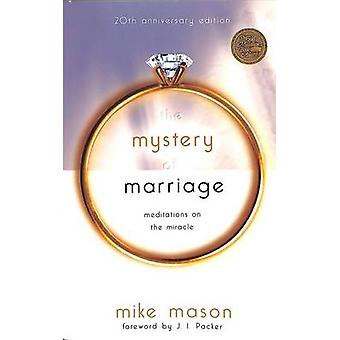 The Mystery of Marriage - Meditations on the Miracle (20th Anniversary