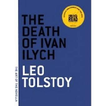 The Death of Ivan Ilych by Leo Tolstoy - 9781933633541 Book
