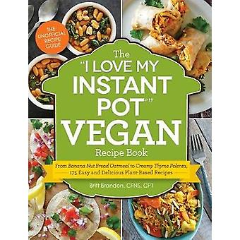 "The ""i Love My Instant Pot(r)"" Vegan Recipe Book - From Bana"