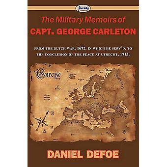 The Military Memoirs of Capt. George Carleton by Defoe & Daniel