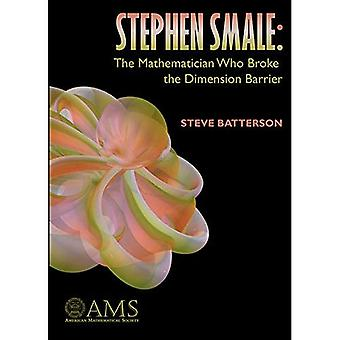 Stephen Smale: The Mathematician Who Broke the Dimension Barrier (American Mathematics Society non-series title)