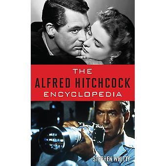 Alfred Hitchcock Encyclopedia av Stephen Whitty