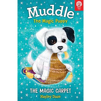 Muddle the Magic Puppy Book 1 The Magic Carpet by Hayley Daze