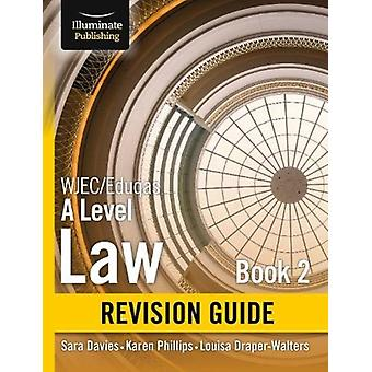 WJECEduqas Law for A level Book 2 Revision Guide