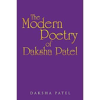 The Poetry of Daksha Patel by Patel & Daksha
