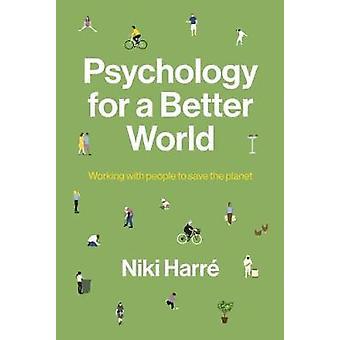 Psykologi för en bättre värld - arbetar med människor att rädda planeten