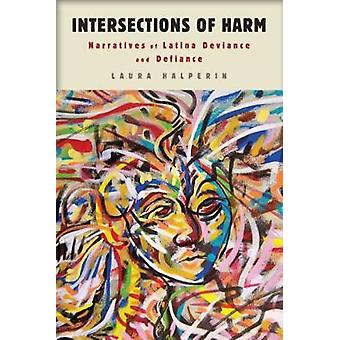 Intersections of Harm Narratives of Latina Deviance and Defiance by Halperin & Laura
