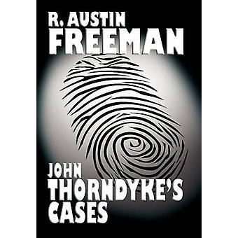 John Thorndykes Cases by Freeman & R. Austin