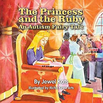 The Princess and the Ruby An Autism Fairy Tale by Kats & Jewel