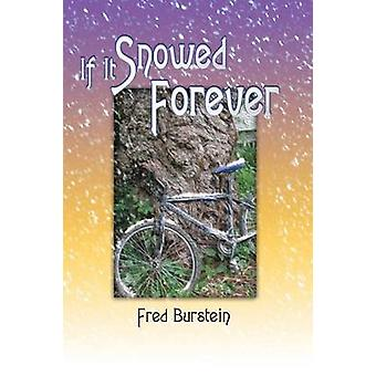 If It Snowed Forever by Burstein & Fred