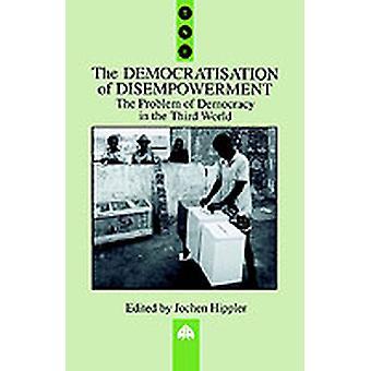 Demokratiseringen av disempowerment av Hippler & Jochen