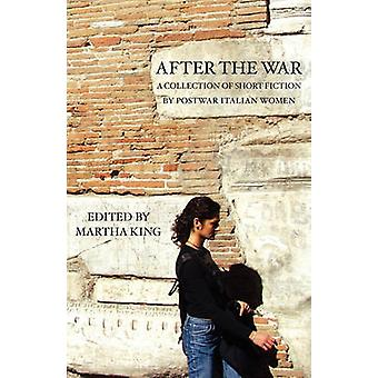 After the War A Collection of Short Fiction by Postwar Italian Women by Italica Press Inc