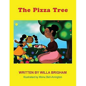 The Pizza Tree by Brigham & Willa
