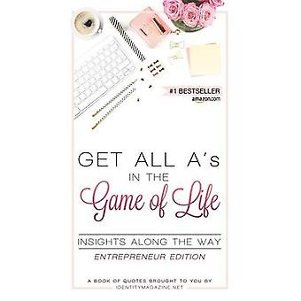 Get All As in the Game of Life Insights Along the Way Entrepreneur Edition by Vernicek & Susan