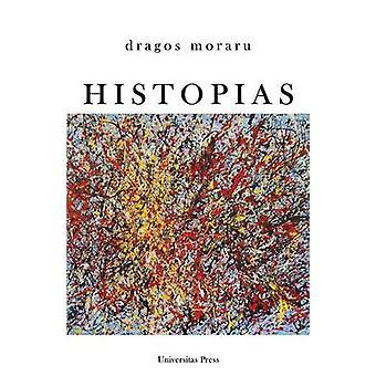 Histopias From the Bible to Cloud Atlas by Moraru & Dragos