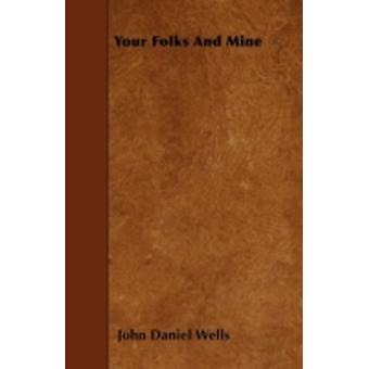 Your Folks and Mine by Wells & John Daniel