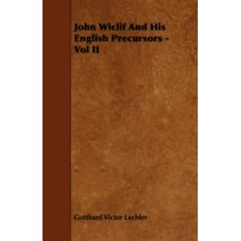 John Wiclif and His English Precursors  Vol II by Lechler & Gotthard Victor