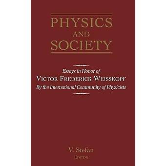Physics and Society essays ter ere van Victor Frederick Weiseskopf door de internationale gemeenschap van natuurkundigen door Stefan & V.