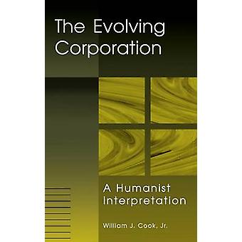 Evoluerend bedrijf een humanistische interpretatie door Cook & William J.