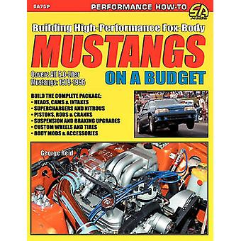 Building HighPerformance FoxBody Mustangs on a Budget by Reid & George