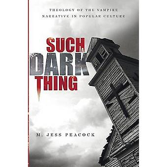 Such a Dark Thing by Peacock & M. Jess