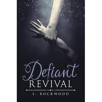 Defiant Revival by Rockwood & L.