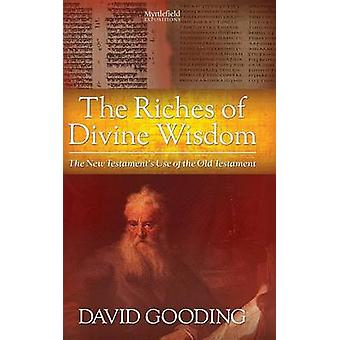 The Riches of Divine Wisdom by Gooding & David W.